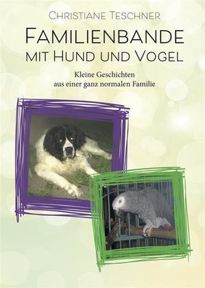 Familienbande mit Hund und Vogel