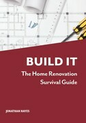 Build It, The Home Renovation Survival Guide