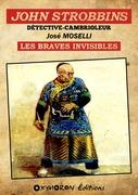 John Strobbins T10 - Les Braves Invisibles