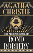Million Dollar Bond Robbery, The The