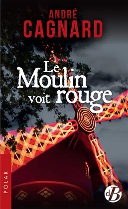 Le Moulin voit rouge