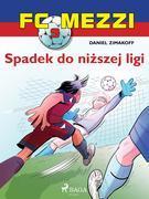 FC Mezzi 9 - Spadek do nizszej ligi