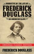 Narrative of the Life of Frederick Douglass (Original Classic Edition)