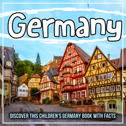 Germany: Discover This Children's Germany Book With Facts