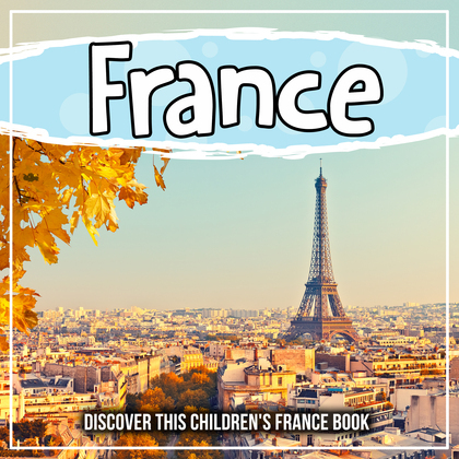 France: Discover This Children's France Book