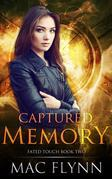 Captured Memory: Fated Touch Book 2