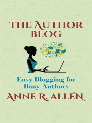The Author Blog: Easy Blogging for Busy Authors