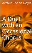 A Duet with an Occasional Chorus