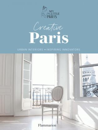 Creative Paris. Urban interiors & Inspiring innovators