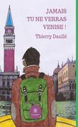 Jamais tu ne verras Venise !
