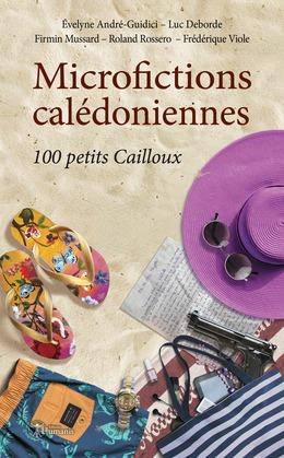 Microfictions calédoniennes : 100 petits Cailloux