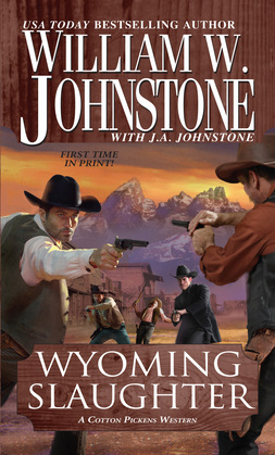 Wyoming Slaughter : A Cotton Pickens Western