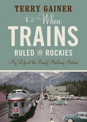 When Trains Ruled the Rockies