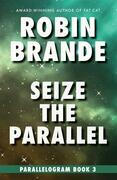 Seize the Parallel: Parallelogram, Book 3