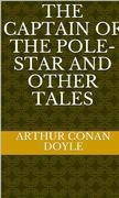 The Captain of the Pole-Star and Other Tales