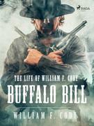 The Life of William F. Cody - Buffalo Bill