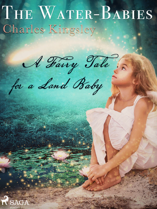 The Water-Babies, A Fairy Tale for a Land Baby