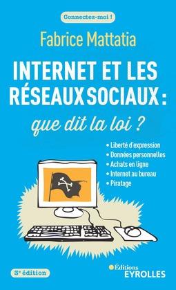 Internet et les réseaux sociaux : que dit la loi ?