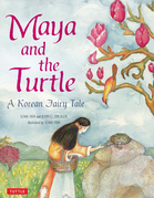 Maya and the Turtle: A Korean Fairy Tale
