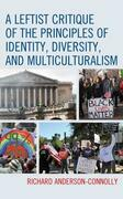 A Leftist Critique of the Principles of Identity, Diversity, and Multiculturalism
