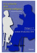 À la recherche de la Troisième Intelligence - Dialogue n°2