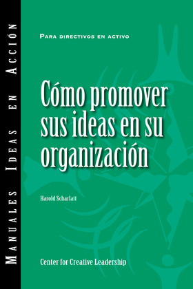 Selling Your Ideas to Your Organization (International Spanish)