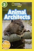 Animal Architects (L3) (National Geographic Readers)