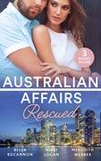 Australian Affairs: Rescued: Bound by the Unborn Baby / Her Knight in the Outback / One Baby Step at a Time (Mills & Boon M&B)