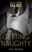 Getting Naughty (Mills & Boon Dare) (Reunions)
