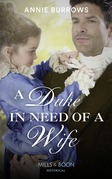 A Duke In Need Of A Wife (Mills & Boon Historical)