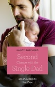 Second Chance With The Single Dad (Mills & Boon True Love)