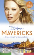 Italian Mavericks: Expecting The Italian's Baby: One Night to Wedding Vows (Wedlocked!) / Expecting the Fellani Heir / The Shock Cassano Baby (Mills & Boon M&B)