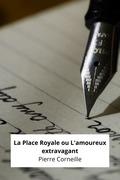 La Place Royale ou L'amoureux extravagant