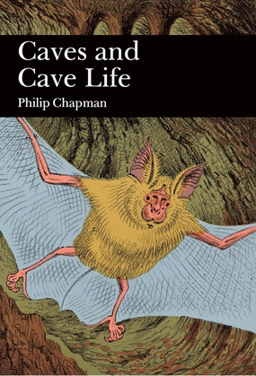 Caves and Cave Life (Collins New Naturalist Library, Book 79)