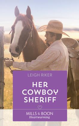 Her Cowboy Sheriff (Mills & Boon Heartwarming) (Kansas Cowboys, Book 4)