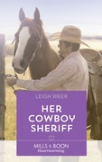 Her Cowboy Sheriff (Mills & Boon Heartwarming) (Kansas Cowboys, Book 4)