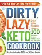 The DIRTY, LAZY, KETO Cookbook