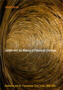 London and the Making of Provincial Literature