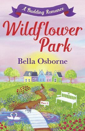 Wildflower Park – Part Two: A Budding Romance (Wildflower Park Series)