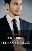 A Wedding At The Italian's Demand (Mills & Boon Modern)