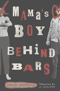 Mama's Boy Behind Bars