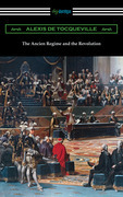 The Ancien Regime and the Revolution
