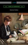 American Cookery: The First American Cookbook