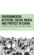 Environmental Activism, Social Media, and Protest in China