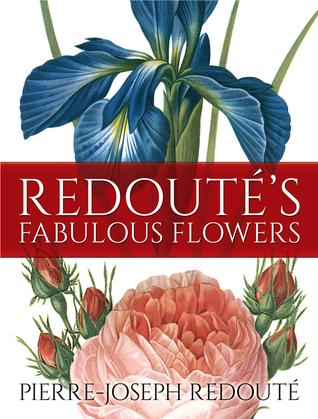 Redouté's Fabulous Flowers