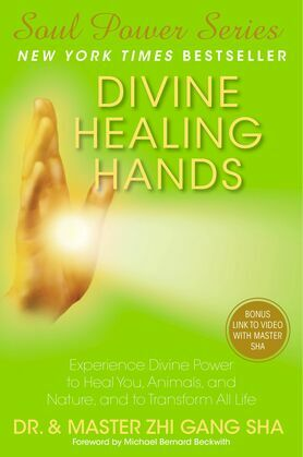 Divine Healing Hands: Experience Divine Power to Heal You, Animals, and Nature, and to Transform All Life