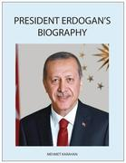 President Erdogan's Biography