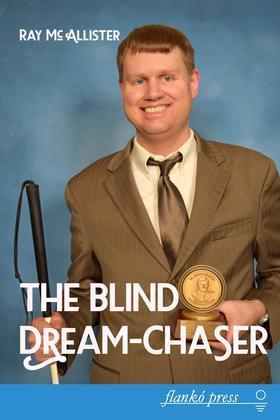 The Blind Dream-Chaser