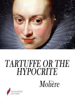 Tartuffe, or The Hypocrite