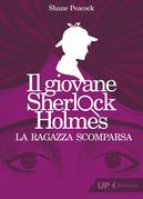 Il giovane Sherlock Holmes. La ragazza scomparsa